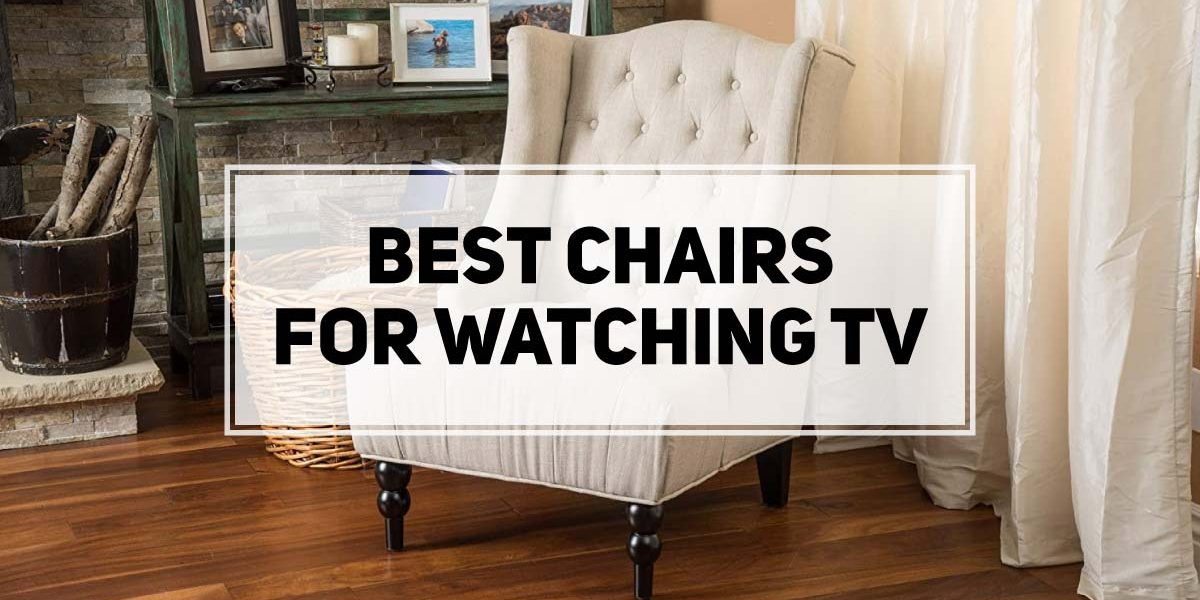 Best Chairs for Watching TV