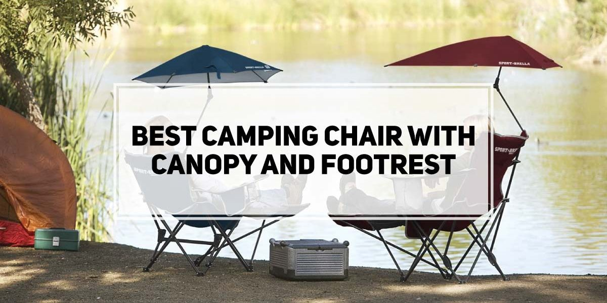 Camping Chair With Canopy And Footrest