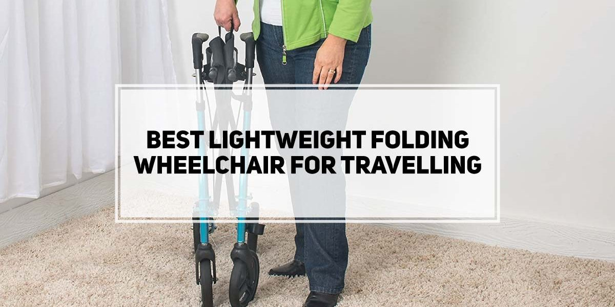 Best Lightweight Folding Wheelchair For Travelling